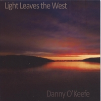 Danny O'Keefe | Light Leaves the West