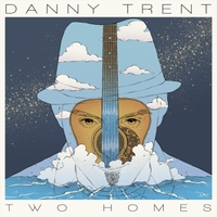 Danny Trent | Two Homes
