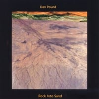 Dan Pound | Rock Into Sand