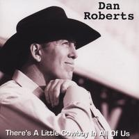 Dan Roberts | There's A Little Cowboy in All of Us