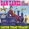 DAN ZANES AND FRIENDS: Catch That Train!