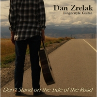 Dan Zrelak | Don't Stand on the Side of the Road