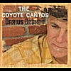 Darius Degher: The Coyote Cantos