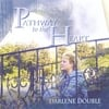 DARLENE DOUBLE: Pathway to the Heart