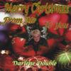 DARLENE DOUBLE: Merry Christmas...From Me To You
