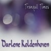 Darlene Koldenhoven: Tranquil Times