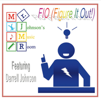 Mr. Johnson's Music Room (feat. Darrell Johnson) | FIO (Figure It Out!)