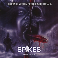 Darren Callahan | Spikes - Original Motion Picture Soundtrack