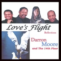 Darron Moore and The 14th Floor | Love's Flight (Reflections)