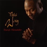 Darryl Alexander | This Way