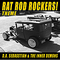D.A. Sebasstian & The Inner Demons | Rat Rod Rockers! Soundtrack
