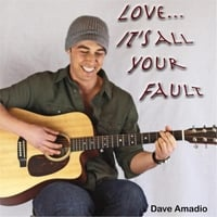 Dave Amadio | Love It's All Your Fault