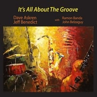Dave Askren & Jeff Benedict | It's All About the Groove (feat. Ramon Banda & John Belzaguy)