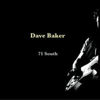 Dave Baker: 71 South