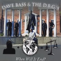 Dave Bass & The D.B.G.'S | When Will It End?