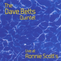 Dave Betts | Live at Ronnie Scott's