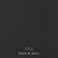 Dave B. Soul | The B Sides