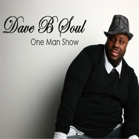 Dave B Soul | One Man Show