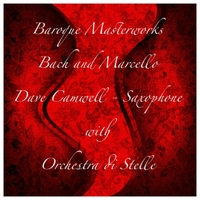 Dave Camwell: Baroque Masterworks: Bach & Marcello