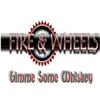 Fire & Wheels: Gimme Some Whiskey