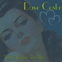 Dave Costa | When The Love Bug Bites