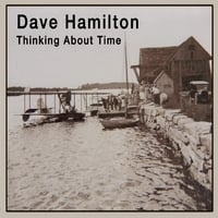 Dave Hamilton | Thinking About Time