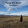 Dave Hoffsommer: Playing With Myself