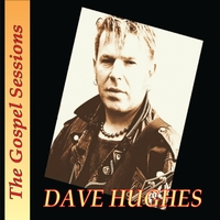 Dave Hughes | The Gospel Sessions