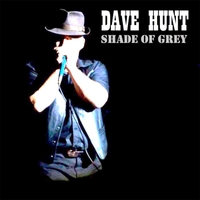 Dave Hunt | Shade of Grey