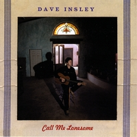 Dave Insley | Call Me Lonesome
