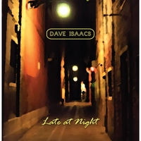 Dave Isaacs | Late at Night
