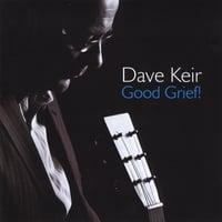Dave Keir: Good Grief!