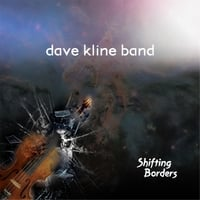 Dave Kline Band | Shifting Borders