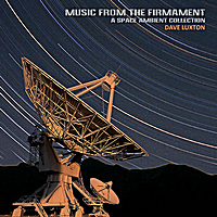 Dave Luxton | Music From the Firmament: A Space Ambient Collection