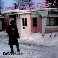 Dave Manning | Mobile Home Girl