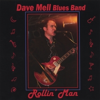 Dave Mell Blues Band | Rollin' Man
