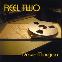 Dave Morgan | REEL TWO