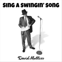 David Mulliss | Sing a Swingin' Song