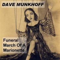 Dave Munkhoff | Funeral March of a Marionette