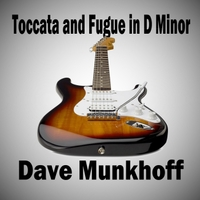 Dave Munkhoff | Bach Toccata and Fugue in D Minor