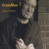 DAVE PLAEHN: CrazyMan