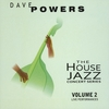 Dave Powers: The House Jazz Concert Series, Vol. 2
