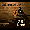 Dave Ransom: Safe From the Day