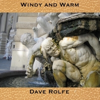 Dave Rolfe | Windy and Warm