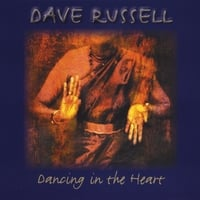 Dave Russell | Dancing in the Heart