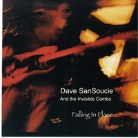 Dave SanSoucie & The Invisible Combo | Falling in Place