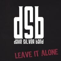 Dave Silver Band - dSb | Leave It Alone