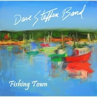 Dave Steffen Band | Fishing Town