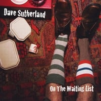 Dave Sutherland | On the Waiting List