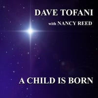 Dave Tofani & Nancy Reed | A Child Is Born